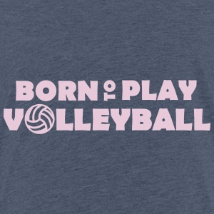 Born to play Volleyball T-shirts - T-shirt Premium Enfant