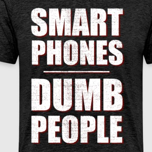 smart phones - dumb people - Männer Premium T-Shirt