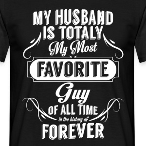 My Husband Is Totally My Most Favorite Guy T-Shirts - Men's T-Shirt