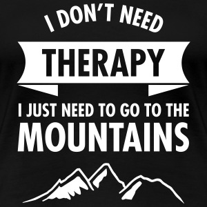 Therapy - Mountains T-Shirts - Frauen Premium T-Shirt