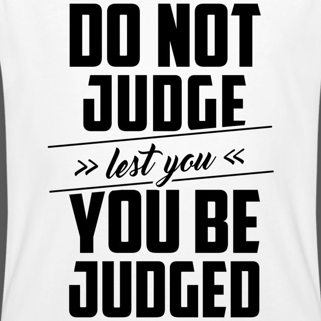 Do not judge