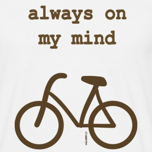 Bycicle: Always on my mind, Fahrrad - Männer T-Shirt