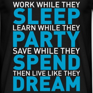 Work while they sleep - Men's T-Shirt