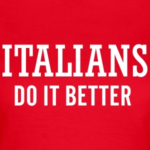 Italians do it better T-skjorter - T-skjorte for kvinner