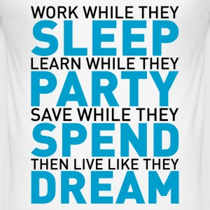 Work while they sleep T-Shirts - Men's Slim Fit T-Shirt
