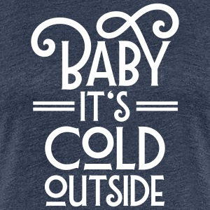 Baby It's Cool Outside T-Shirts - Frauen Premium T-Shirt