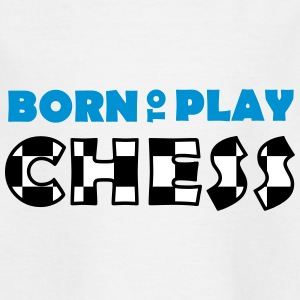 Born to play Chess T-shirts - Kids' T-Shirt