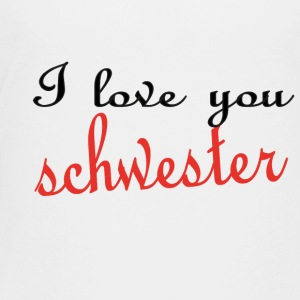 I love you schwester T-Shirts - Teenager Premium T-Shirt