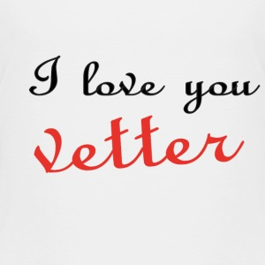 I love you vetter T-Shirts - Kinder Premium T-Shirt