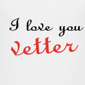 I love you vetter T-Shirts - Teenager Premium T-Shirt
