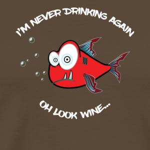 I'm Never Drinking Again, Oh Look Wine - Men's Premium T-Shirt