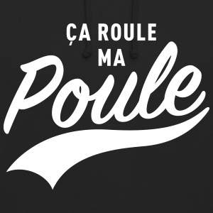 ça roule ma poule Sweat-shirts - Sweat-shirt à capuche unisexe