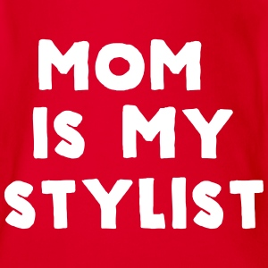 Mom is my stylist Baby Bodysuits - Baby Bodysuit