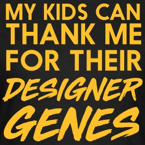 My kids can thank me for their designer genes T-Shirts - Women's T-Shirt