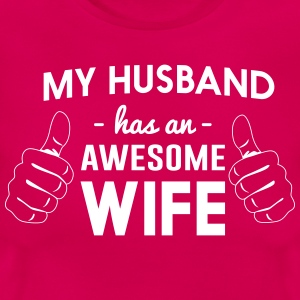 My husband has an awesome wife T-Shirts - Women's T-Shirt