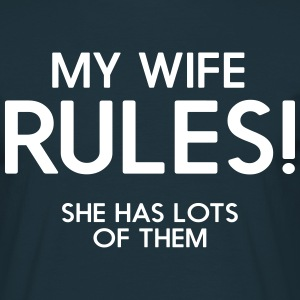 My wife rules! She has lots of them T-Shirts - Men's T-Shirt
