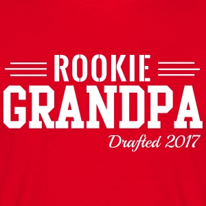 Rookie Grandpa. Drafted 2017 T-Shirts - Men's T-Shirt