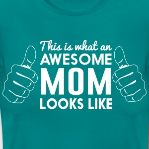 This is what an awesome mom looks like T-Shirts - Women's T-Shirt