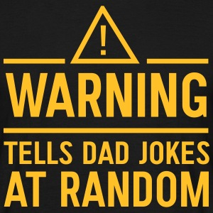 Warning tells dad jokes at random T-Shirts - Men's T-Shirt