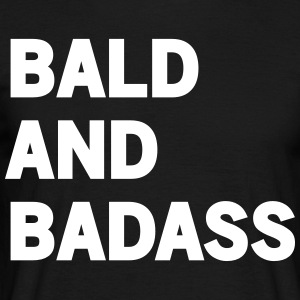 Bald and badass T-Shirts - Men's T-Shirt