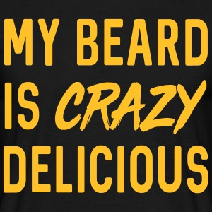 My beard is crazy delicious T-Shirts - Men's T-Shirt