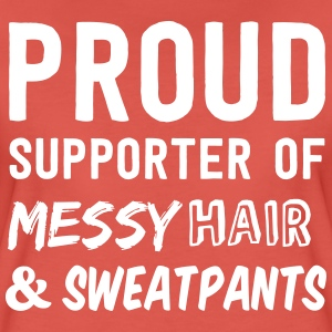 Proud supporter of messy hair and sweatpants T-Shirts - Women's Premium T-Shirt