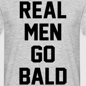Real Men Go Bald T-Shirts - Men's T-Shirt
