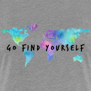 Go Find Yourself - Travel The World T-skjorter - Premium T-skjorte for kvinner