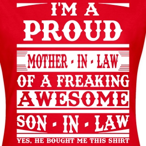 Proud Mother In Law Of A Freaking Awesome Son In  T-Shirts - Women's T-Shirt