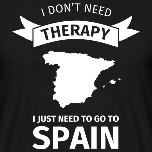 I don't neet therapy I just need to go to Spain T-Shirts - Männer T-Shirt