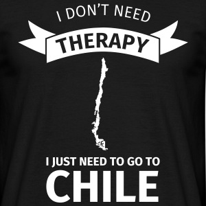 I don't neet therapy I just need to go to Chile T-Shirts - Männer T-Shirt