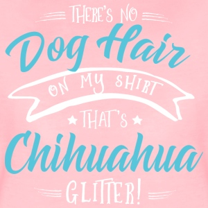 Dog Hair Chihuahua T-Shirts - Frauen Premium T-Shirt