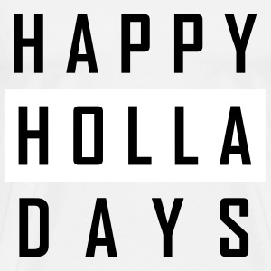 Happy Holla Days Tee shirts - T-shirt Premium Homme