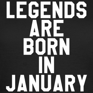 Legends are born in January T-shirts - Vrouwen T-shirt