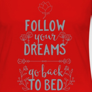 Follow your dreams-go back to bed Schlafen Träumen Langærmede T-shirts - Dame premium T-shirt med lange ærmer