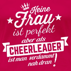 Fast perfekt - Cheerleader Shirt - Frauen Premium T-Shirt