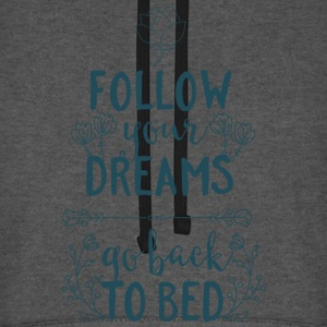 Follow your dreams, go back to bed - Schlafen Bett Pullover & Hoodies - Unisex Baseball Hoodie
