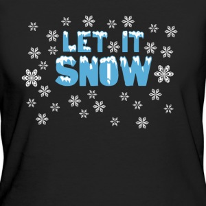 Let It Snow Tee shirts - T-shirt Bio Femme