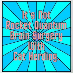 It's Not Rocket Quantum Brain Surgery With Cat Her - Mug