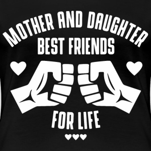 Mother and Daughter best friends for life T-Shirts - Frauen Premium T-Shirt