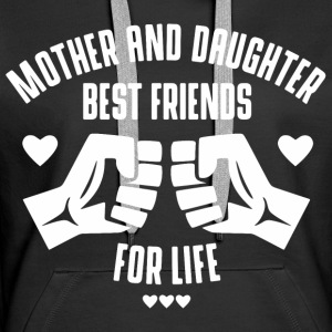 Mother and Daughter best friends for life Pullover & Hoodies - Frauen Premium Hoodie