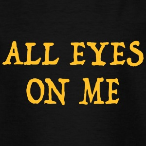 all eyes on me - Teenager T-Shirt