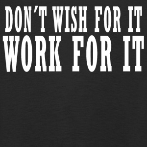 Don´t Wish for it Work For It Langarmshirts - Kinder Premium Langarmshirt