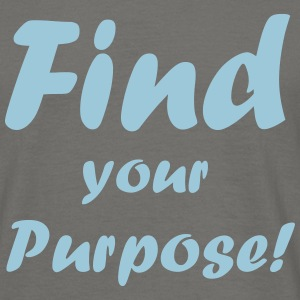 Find your Purpose - Männer T-Shirt