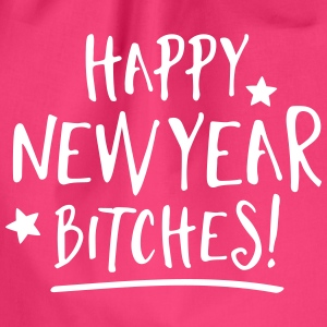 Happy New Year Bitches Bags & Backpacks - Drawstring Bag