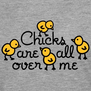 Chicks are all over me Long sleeve shirts - Men's Premium Longsleeve Shirt