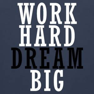 Work hard and Dream Big Sportbekleidung - Männer Premium Tank Top