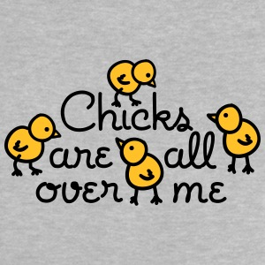 Chicks are all over me Baby T-Shirts - Baby T-Shirt