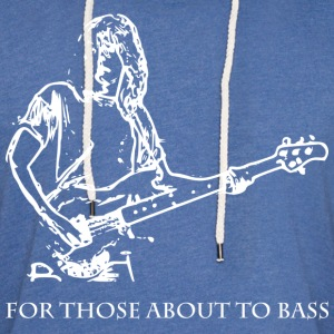 For those about to bass - Sudadera ligera unisex con capucha