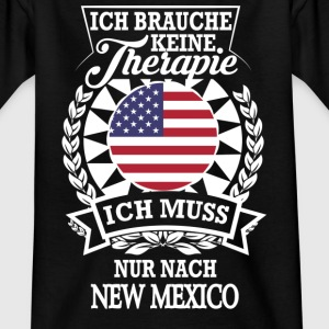 Therapie New Mexico/Mexiko T-Shirts - Kinder T-Shirt